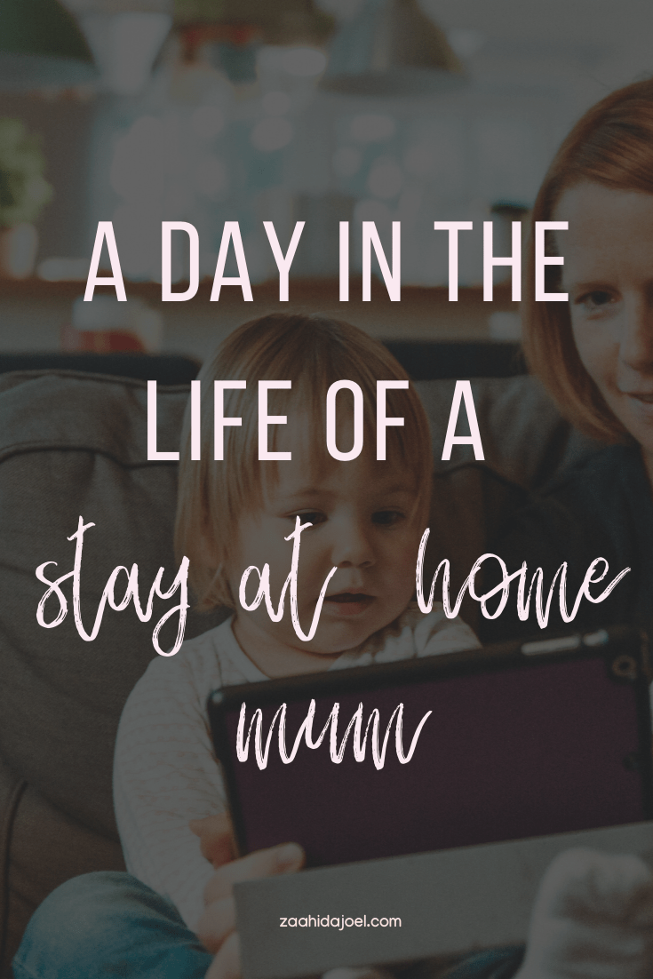 a day in the life of a stay at home mum - nabeela noorani