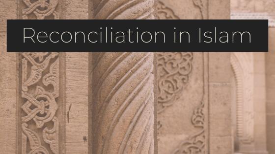 Reconciliation in Islam