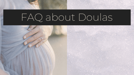 Frequently Asked Questions about Doulas